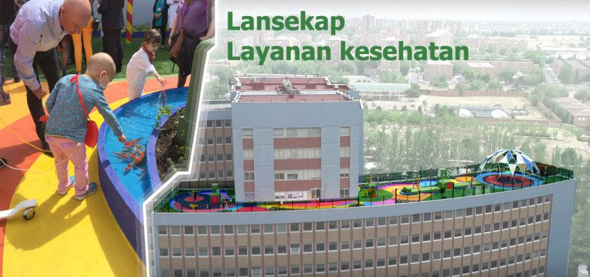 Penting nya lanskap untuk layanan kesehatan
